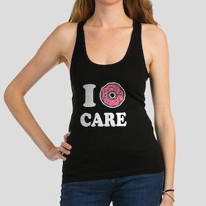 I Donut Care Funny Racerback Tank Top