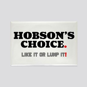 HOBSON'S CHOICE - LIKE IT OR LUMP IT! Magnets