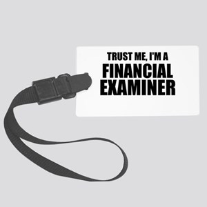 Trust Me, I'm A Financial Examiner Luggage Tag