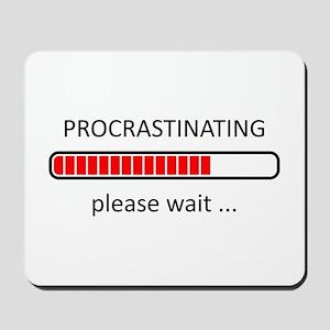 Procrastinating Please Wait Mousepad