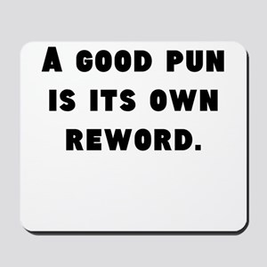 A Good Pun Mousepad