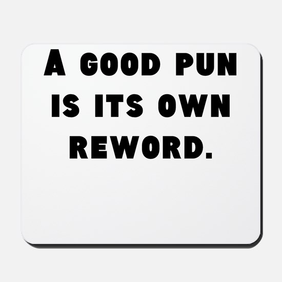 A Good Pun Mousepad