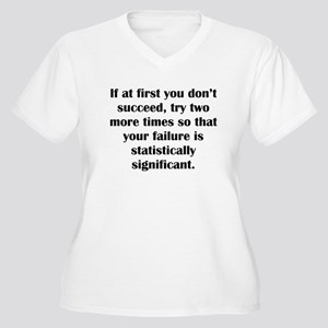 If At First You Dont Succeed Plus Size T-Shirt