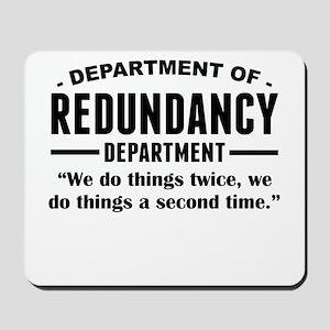 Department Of Redundancy Department Mousepad