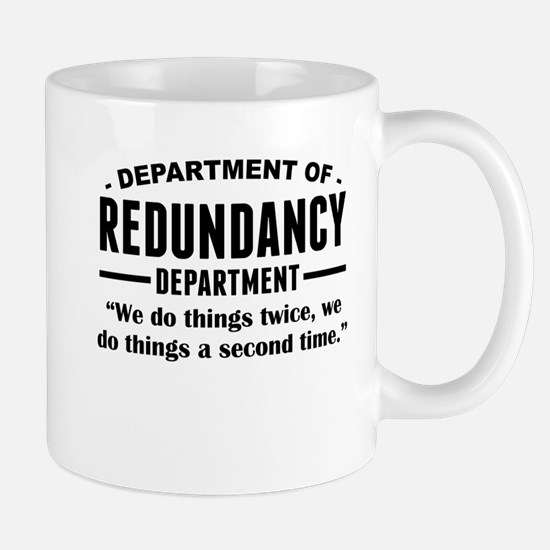Department Of Redundancy Department Mugs
