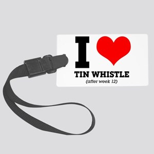 I love tin whistle (after week 1 Large Luggage Tag