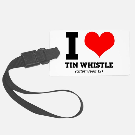 I love tin whistle (after week 1 Luggage Tag