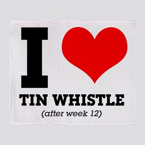 I love tin whistle (after week 12) Throw Blanket