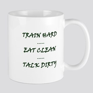 TRAIN HARD EAT CLEAN TALK DIRTY Mugs