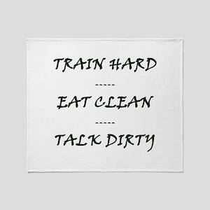 TRAIN HARD EAT CLEAN TALK DIRTY Throw Blanket