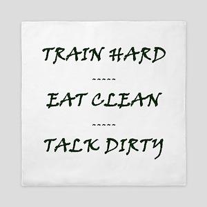 TRAIN HARD EAT CLEAN TALK DIRTY Queen Duvet