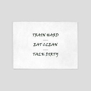 TRAIN HARD EAT CLEAN TALK DIRTY 5'x7'Area Rug