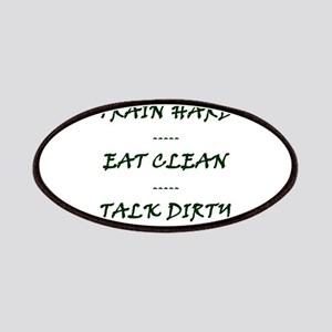 TRAIN HARD EAT CLEAN TALK DIRTY Patch