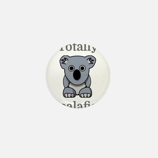 Totally Koalafied Mini Button