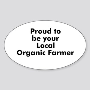 Proud to be your Local Organi Oval Sticker