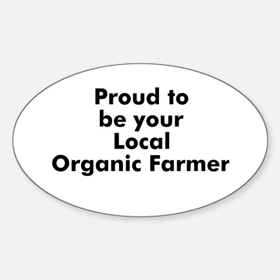 Proud to be your Local Organi Oval Decal