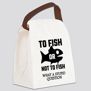 To Fish Or Not To Fish What A Stu Canvas Lunch Bag