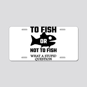To Fish Or Not To Fish What Aluminum License Plate