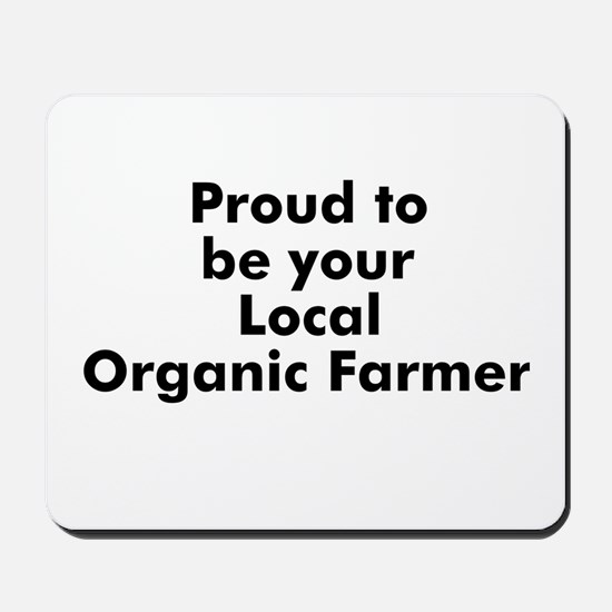 Proud to be your Local Organi Mousepad