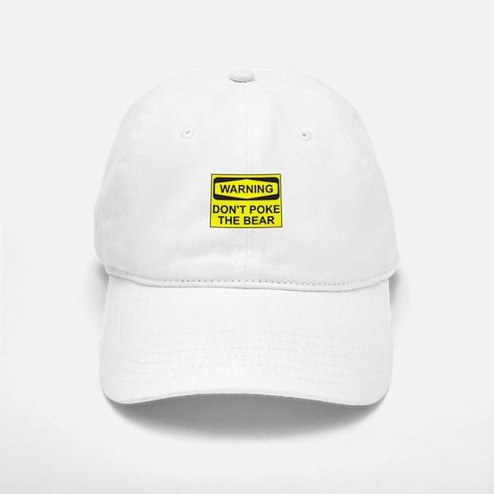 Warning don't poke the bear Baseball Baseball Cap