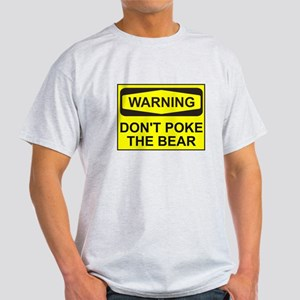Warning don't poke the bear Light T-Shirt