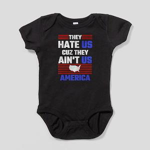 They Hate Us Cuz They Ain't Us Ameri Baby Bodysuit