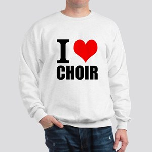 I Love Choir Sweatshirt