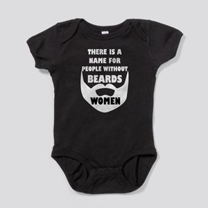 Theres a name for people without bea Baby Bodysuit