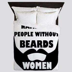 Theres a name for people without beard Queen Duvet