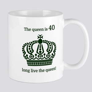 The queen is 40 long live the queen! Mugs