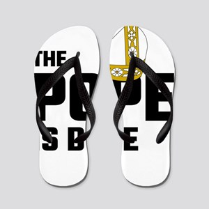 The Pope Is Dope Flip Flops