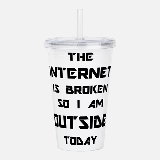 The Internet Is Broken Acrylic Double-wall Tumbler