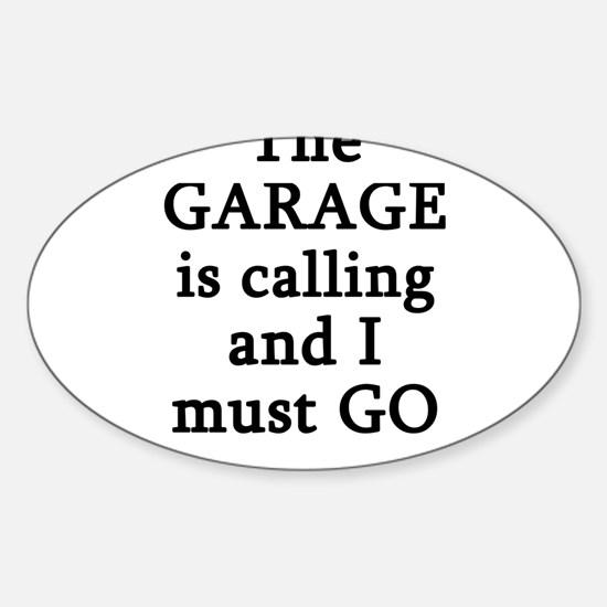 The Garage Is Calling I Must Go Decal