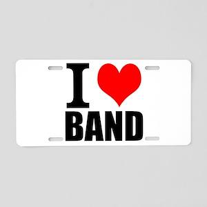 I Love Band Aluminum License Plate