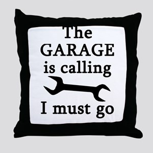 The Garage Is Calling I Must Go Throw Pillow