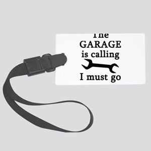 The Garage Is Calling I Must Go Large Luggage Tag
