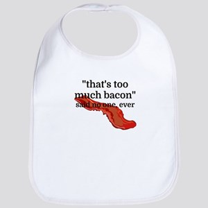 That's too much bacon - said no one, ever Bib