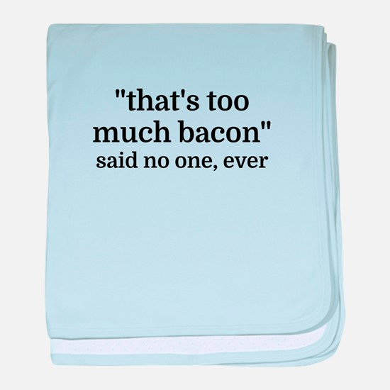 That's too much bacon - said no one, baby blanket