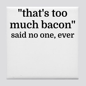 That's too much bacon - said no one, Tile Coaster