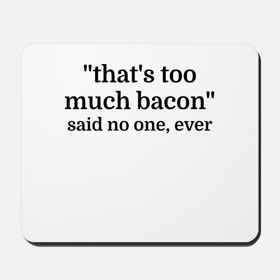That's too much bacon - said no one, eve Mousepad