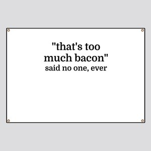 That's too much bacon - said no one, ever Banner