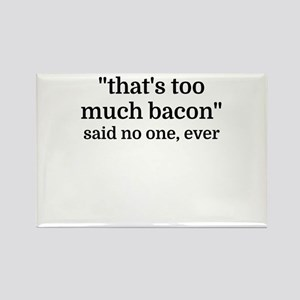 That's too much bacon - said no one, ever Magnets
