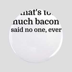 That's too much bacon - said no one, ever Button