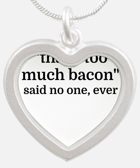 That's too much bacon - said no one, eve Necklaces