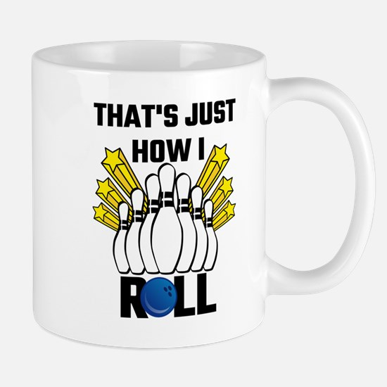 That's Just How I Roll Bowling Vintage Mugs
