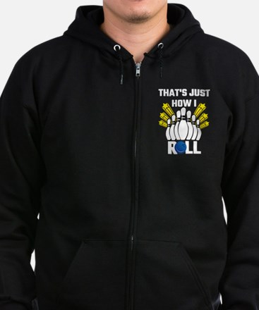 That's Just How I Roll Bowling V Zip Hoodie (dark)
