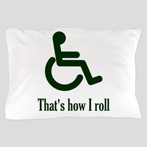 That's How I Roll Pillow Case