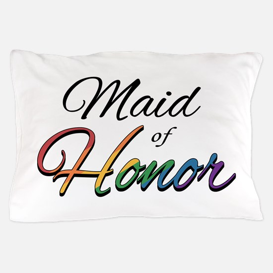 """Rainbow """"Maid of Honor"""" Pillow Case"""