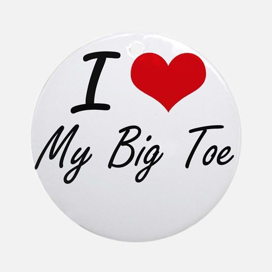 I love My Big Toe Round Ornament