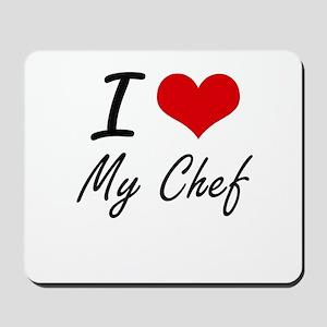 I love My Chef Mousepad